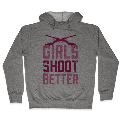 Girls Shoot Better (Rifle) Hooded Sweatshirt
