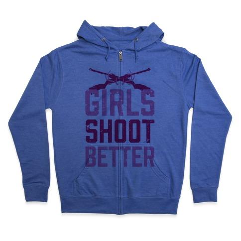 Girls Shoot Better (Rifle) Zip Hoodie