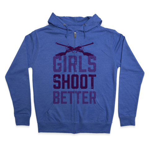 Girls Shoot Better (Rifle) Zip Hoodie