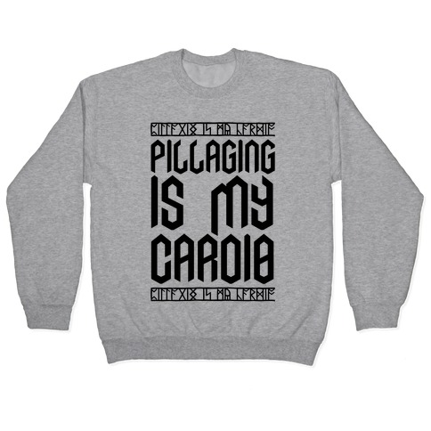 Pillaging Is My Cardio Pullover