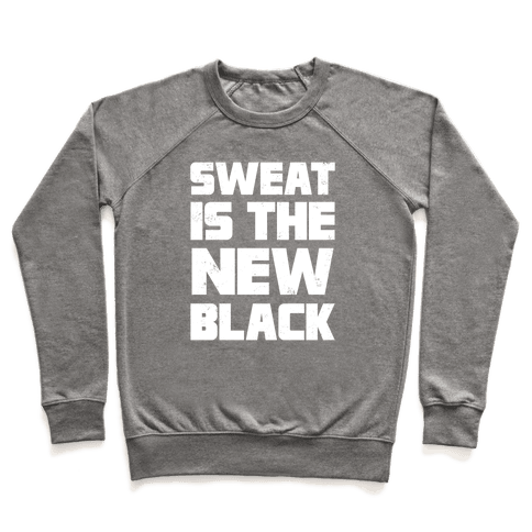 Sweat Is The New Black Pullover