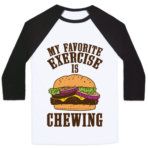 My Favorite Exercise is Chewing Baseball Tee