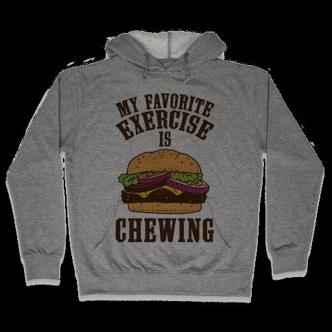 My Favorite Exercise is Chewing Hooded Sweatshirt