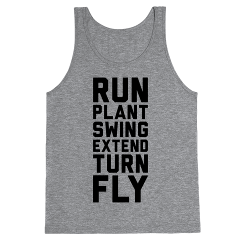 Run, Plant, Swing, Extend Turn Fly Tank Top