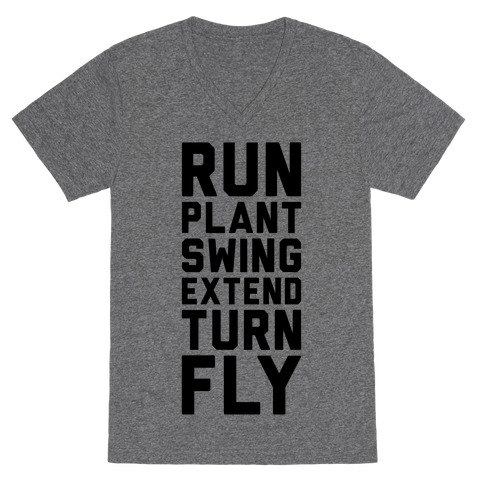 Run, Plant, Swing, Extend Turn Fly V-Neck Tee Shirt