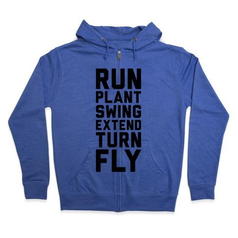 Run, Plant, Swing, Extend Turn Fly Zip Hoodie