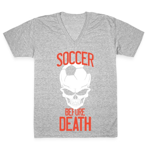 Soccer Before Death V-Neck Tee Shirt