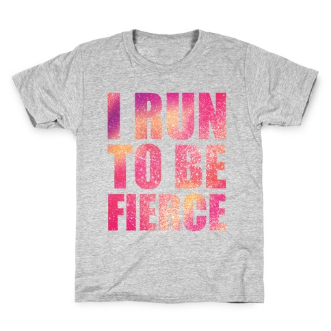 I Run To Be Fierce Kids T-Shirt