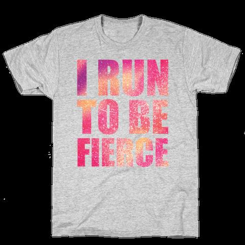 I Run To Be Fierce Mens T-Shirt