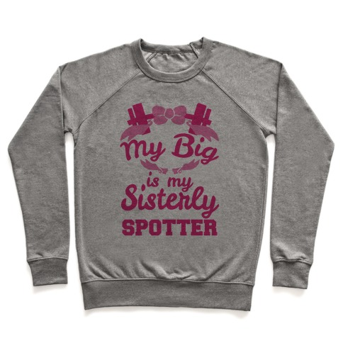 My Big Is My Sisterly Spotter Pullover