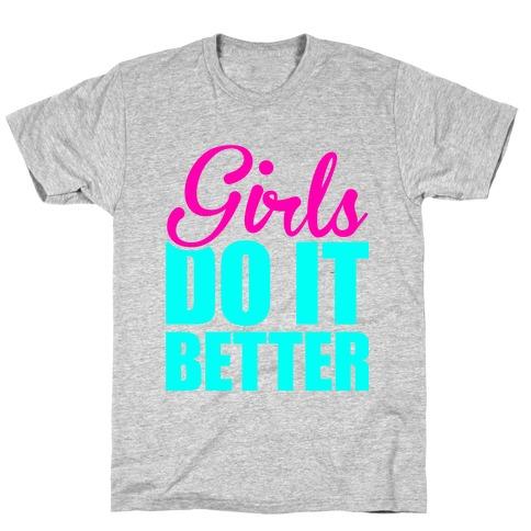 Girls Do It Better Mens/Unisex T-Shirt