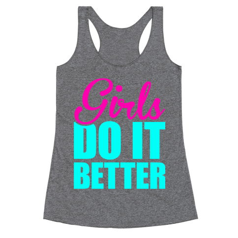 Girls Do It Better Racerback Tank Top