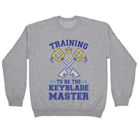 Training To Be The Keyblade Master Pullover
