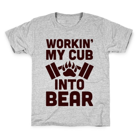 Workin' My Cub Into Bear Kids T-Shirt
