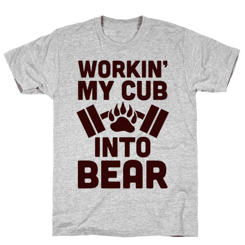 Workin' My Cub Into Bear Mens T-Shirt