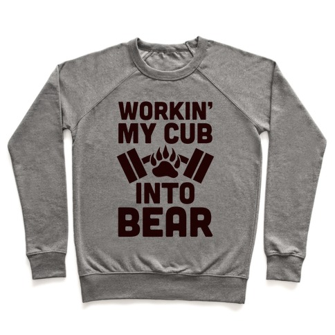Workin' My Cub Into Bear Pullover