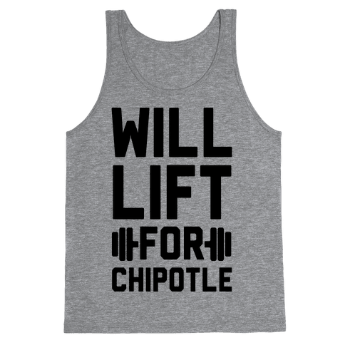 Will Lift For Chipotle Tank Top