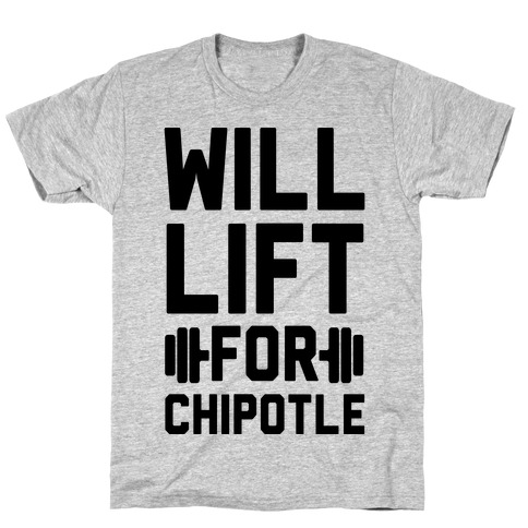 Will Lift For Chipotle T-Shirt