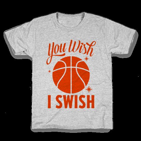 You Wish, I Swish Kids T-Shirt