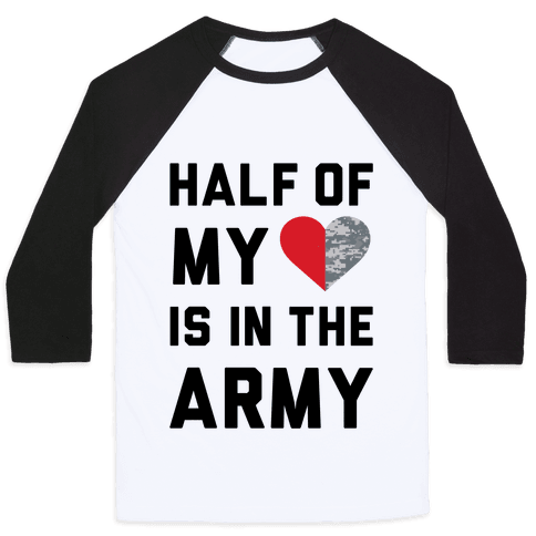 Half My Heart Is In The Army (Army Baseball Tee) Baseball Tee