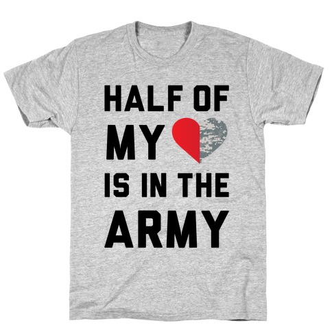 Half My Heart Is In The Army (Army Baseball Tee) T-Shirt