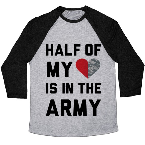 de51453e1e89b0 Half My Heart Is In The Army (Army Baseball Tee) Baseball Tee ...