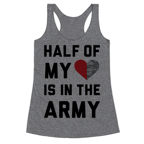 Half My Heart Is In The Army (Army Baseball Tee) Racerback Tank Top