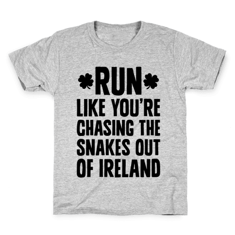 Run Like You're Chasing The Snakes Out Of Ireland Kids T-Shirt