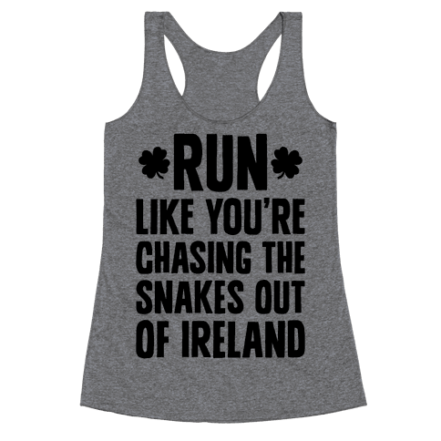 Run Like You're Chasing The Snakes Out Of Ireland