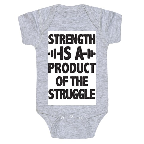 Strength is a Product of the Struggle Baby Onesy