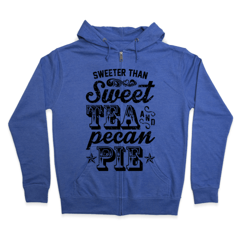 Sweet Tea And Pecan Pie Zip Hoodie