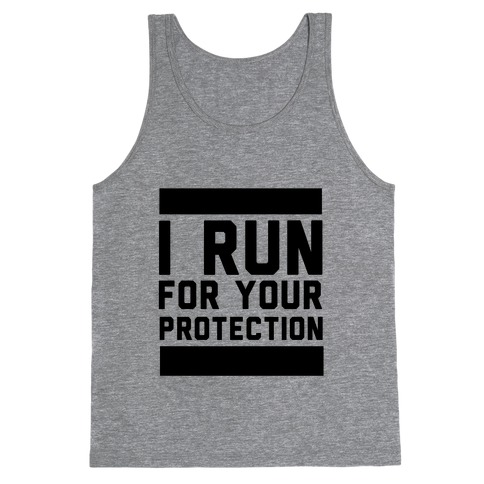 I Run For Your Protection Tank Top