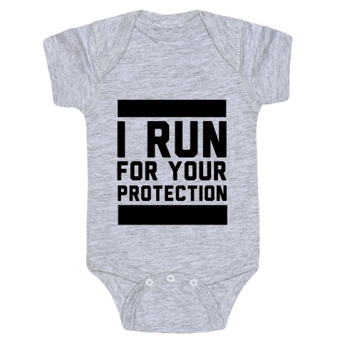 I Run For Your Protection Baby Onesy