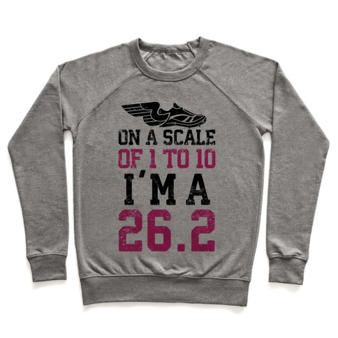 On A Scale Of 1 To 10 I'm A 26.2 Pullover