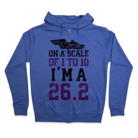 On A Scale Of 1 To 10 I'm A 26.2 Zip Hoodie
