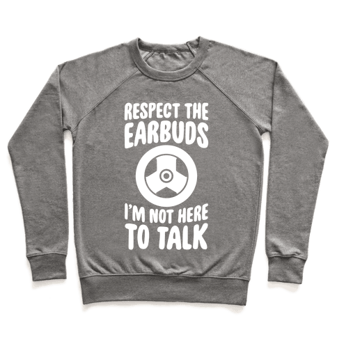 Respect The Earbuds Pullover