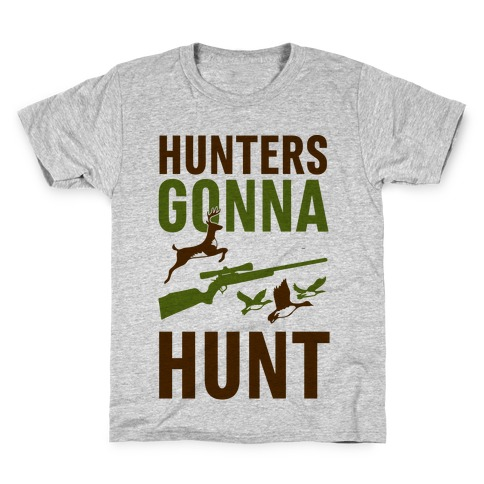 Hunters Gonna Hunt Kids T-Shirt