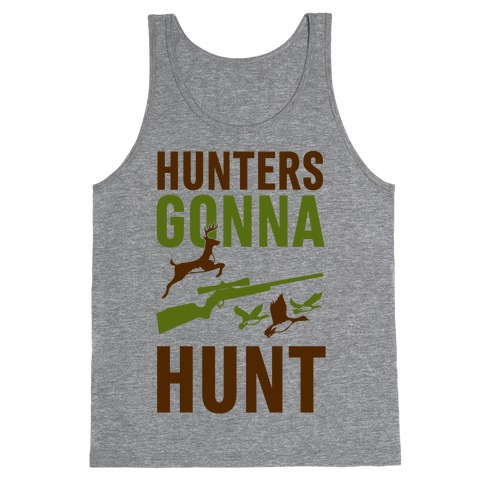 Hunters Gonna Hunt Tank Top