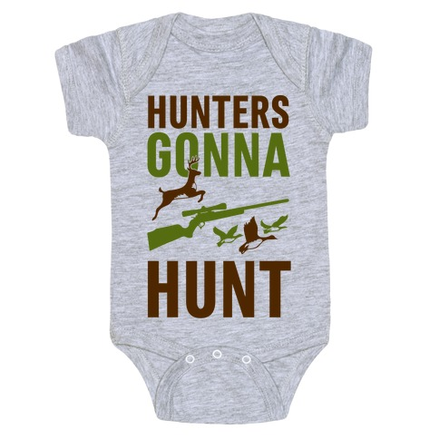 Hunters Gonna Hunt Baby Onesy