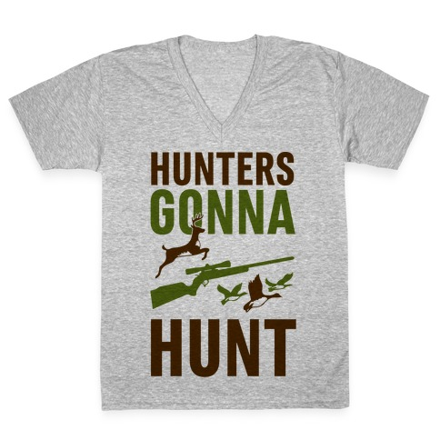 Hunters Gonna Hunt V-Neck Tee Shirt