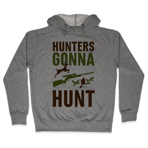 Hunters Gonna Hunt Hooded Sweatshirt