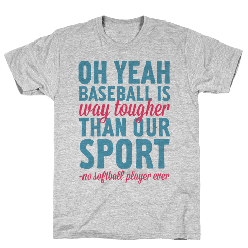 No Softball Player Ever Mens T-Shirt