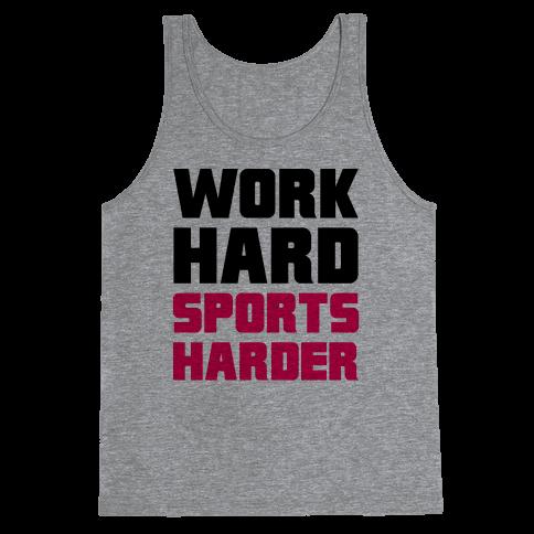 Work Hard, Sports Harder Tank Top