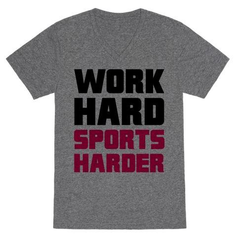 Work Hard, Sports Harder V-Neck Tee Shirt