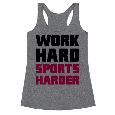 Work Hard, Sports Harder Racerback Tank Top
