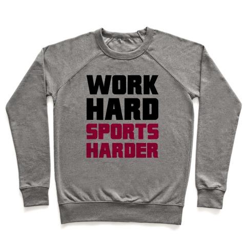 Work Hard, Sports Harder Pullover