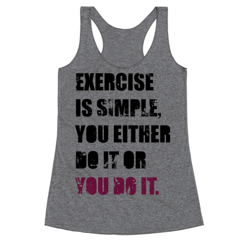 Exercise Is Simple  Racerback Tank Top