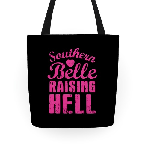 Southern Belle Raising Hell Tote