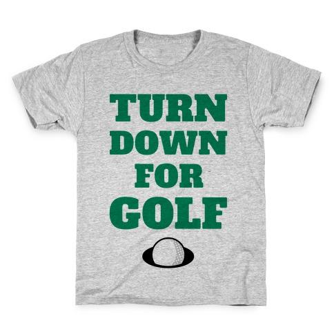Turn Down For Golf Kids T-Shirt