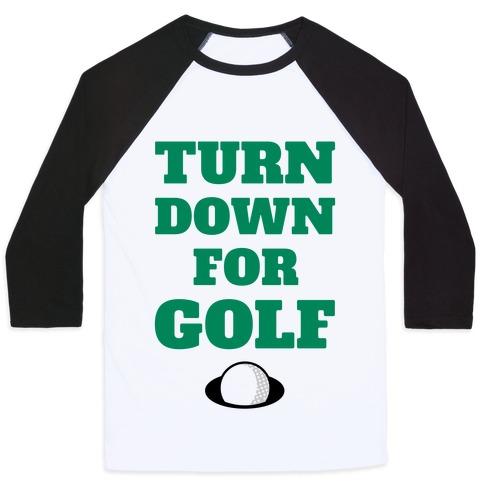Turn Down For Golf Baseball Tee